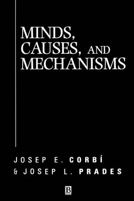 Minds, Causes and Mechanisms: A Case Against Physicalism - Aristotelian Society Monographs (Paperback)