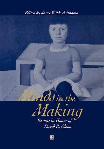 Minds in the Making: Essays in Honour of David R. Olson (Paperback)