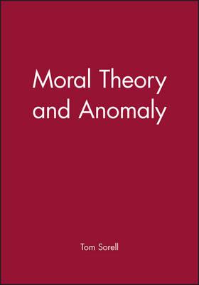 Moral Theory and Anomaly - Aristotelian Society Monographs (Paperback)