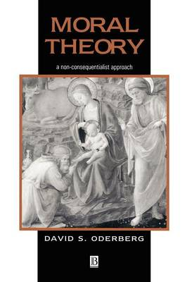 Moral Theory: A Non-Consequentialist Approach (Paperback)