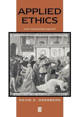 Applied Ethics: A Non-Consequentialist Approach (Paperback)
