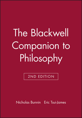 The Blackwell Companion to Philosophy - Blackwell Companions to Philosophy (Paperback)
