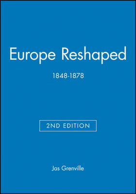 Europe Reshaped: 1848-1878 - Blackwell Classic Histories of Europe (Paperback)