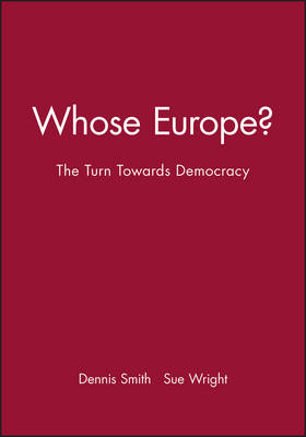 Whose Europe?: The Turn Towards Democracy - Sociological Review Monograph (Paperback)