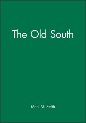 The Old South - Blackwell Readers in American Social and Cultural History (Paperback)