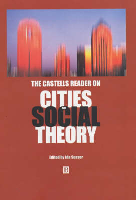 The Castells Reader on Cities and Social Theory (Hardback)