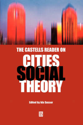 The Castells Reader on Cities and Social Theory (Paperback)