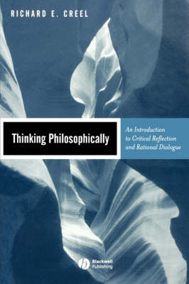 Thinking Philosophically: An Introduction to Critical Reflection and Rational Dialogue (Paperback)