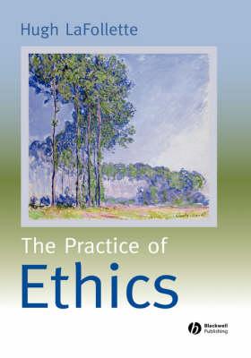 The Practice of Ethics (Hardback)