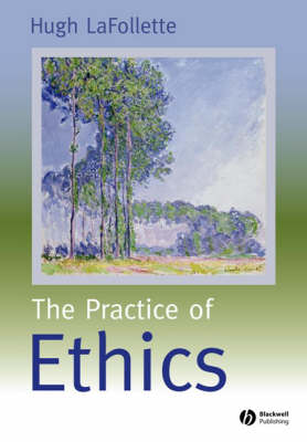 The Practice of Ethics (Paperback)