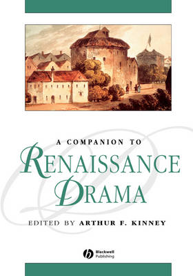 A Companion to Renaissance Drama - Blackwell Companions to Literature and Culture (Hardback)