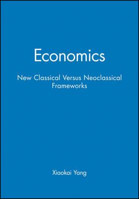 Economics: New Classical Versus Neoclassical Frameworks (Paperback)