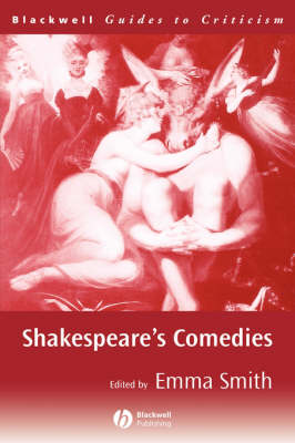 Shakespeare's Comedies - Blackwell Guides to Criticism (Paperback)