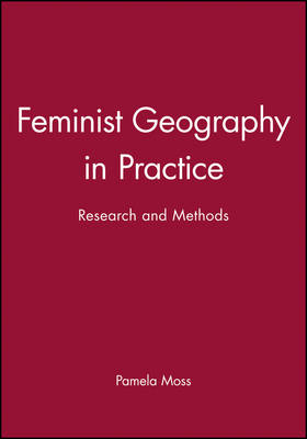 Feminist Geography in Practice: Research and Methods (Hardback)
