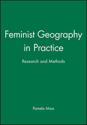 Feminist Geography in Practice: Research and Methods (Paperback)