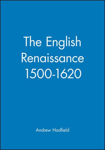 The English Renaissance 1500-1620 - Wiley Blackwell Guides to Literature (Paperback)