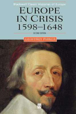 Europe in Crisis: 1598-1648 - Blackwell Classic Histories of Europe (Paperback)