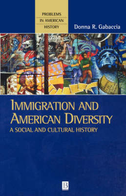 Immigration and American Diversity: A Social and Cultural History - Problems in American History (Paperback)