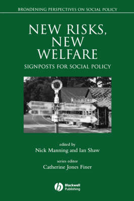 New Risks, New Welfare: Signposts for Social Policy - Broadening Perspectives in Social Policy v. 3B, no. 4 (Paperback)