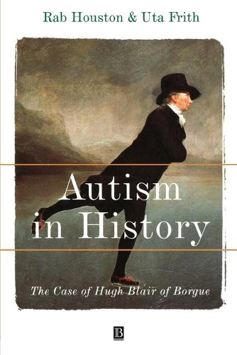Autism in History: The Case of Hugh Blair of Borgue (Paperback)