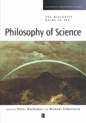 The Blackwell Guide to the Philosophy of Science - Blackwell Philosophy Guides (Paperback)