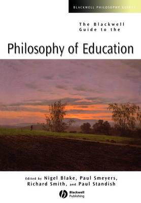 The Blackwell Guide to the Philosophy of Education - Blackwell Philosophy Guides (Paperback)