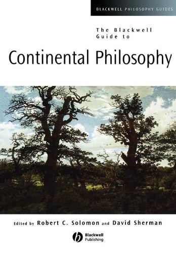 The Blackwell Guide to Continental Philosophy - Blackwell Philosophy Guides (Paperback)