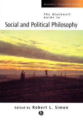 The Blackwell Guide to Social and Political Philosophy - Blackwell Philosophy Guides (Paperback)