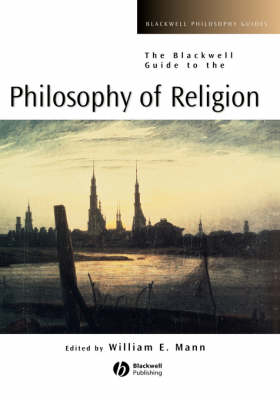 The Blackwell Guide to the Philosophy of Religion - Blackwell Philosophy Guides (Hardback)