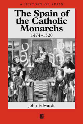 The Spain of the Catholic Monarchs 1474-1520 - A History of Spain (Paperback)
