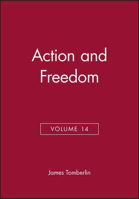 Action and Freedom, Volume 14 - Philosophical Perspectives Annual Volume (Hardback)