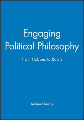 Engaging Political Philosophy: From Hobbes to Rawls (Hardback)