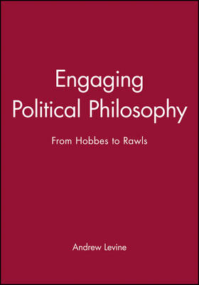 Engaging Political Philosophy: From Hobbes to Rawls (Paperback)