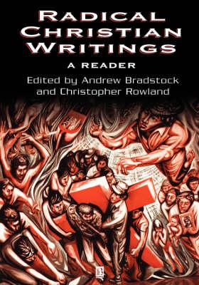 Radical Christian Writings: A Reader (Paperback)