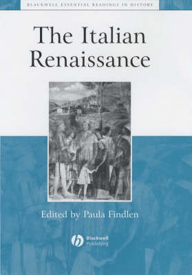 The Italian Renaissance: The Essential Readings - Blackwell Essential Readings in History (Hardback)