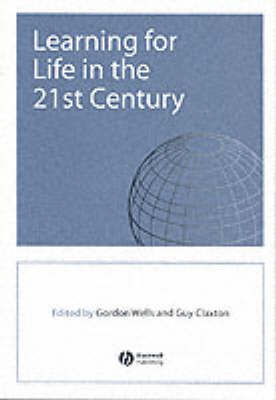 Learning for Life in the 21st Century: Sociocultural Perspectives on the Future of Education (Paperback)