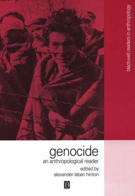 Genocide: An Anthropological Reader - Wiley Blackwell Readers in Anthropology (Paperback)