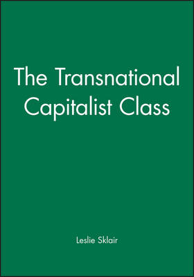 The Transnational Capitalist Class (Paperback)