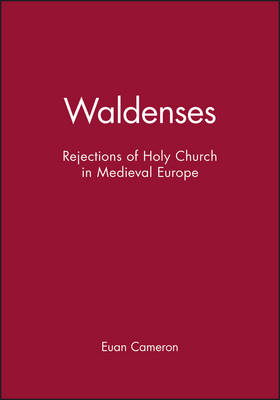 Waldenses: Rejections of Holy Church in Medieval Europe (Paperback)