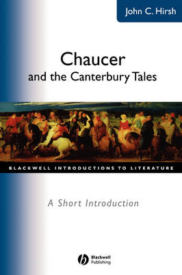 Chaucer and the Canterbury Tales: A Short Introduction - Wiley Blackwell Introductions to Literature (Paperback)