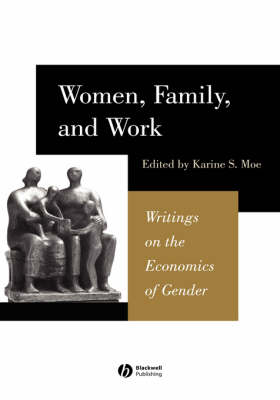 Women, Family, and Work: Writings on the Economics of Gender (Hardback)