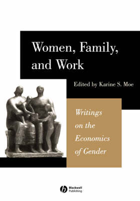 Women, Family, and Work: Writings on the Economics of Gender (Paperback)