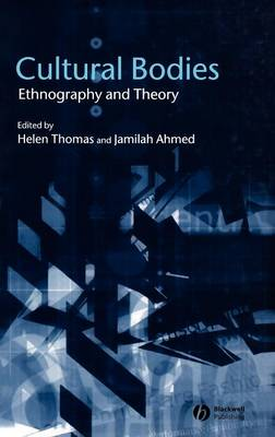 Cultural Bodies: Ethnography and Theory (Hardback)