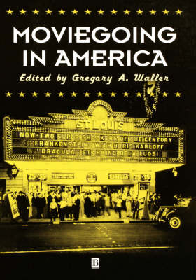 Moviegoing in America: A Sourcebook in the History of Film Exhibition (Paperback)