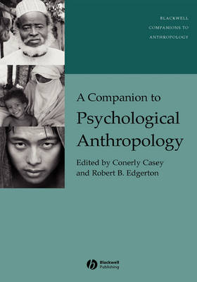A Companion to Psychological Anthropology: Modernity and Psychocultural Change - Wiley Blackwell Companions to Anthropology (Hardback)