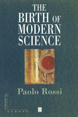 The Birth of Modern Science - Making of Europe (Paperback)