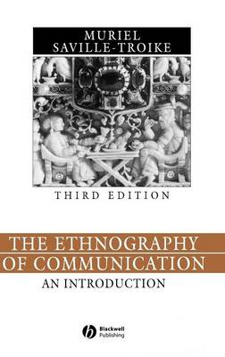 The Ethnography of Communication: An Introduction - Language in Society (Hardback)
