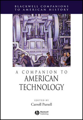 A Companion to American Technology - Wiley Blackwell Companions to American History (Hardback)