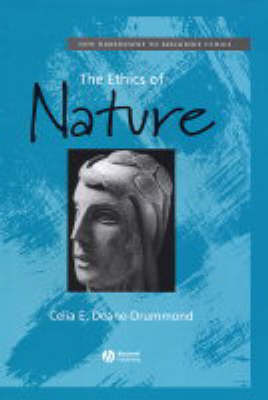 The Ethics of Nature - New Dimensions to Religious Ethics (Hardback)