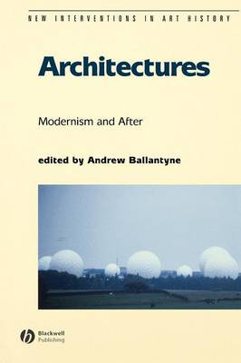 Architectures: Modernism and After - New Interventions in Art History (Paperback)